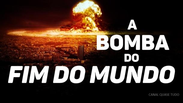 BOMBA DO FIM, canal quase tudo