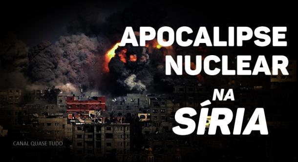 MINIAPOCALIPSE NUCLEAR NA SIRIA