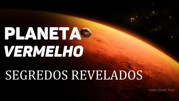 planeta vermelho, segredos revelados, canal quase tudo.jpg