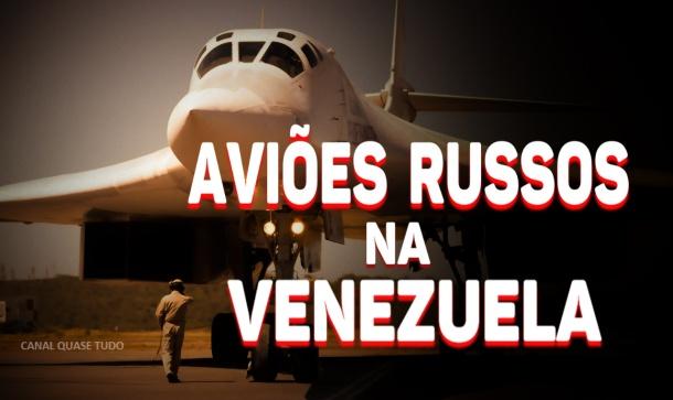 AVOÕES RUSSOS NA VENEZUELA, CANAL QUASE TUD