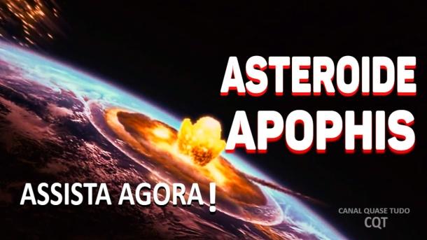 ASTEROIDE APOPHIS, CANAL QUASE TUDO