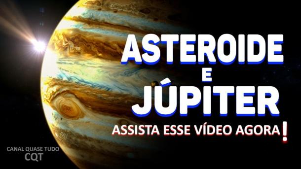 ASTEROIDE COLIDINDO COM PLANETA JUPITER, CANAL QUASE TUDO