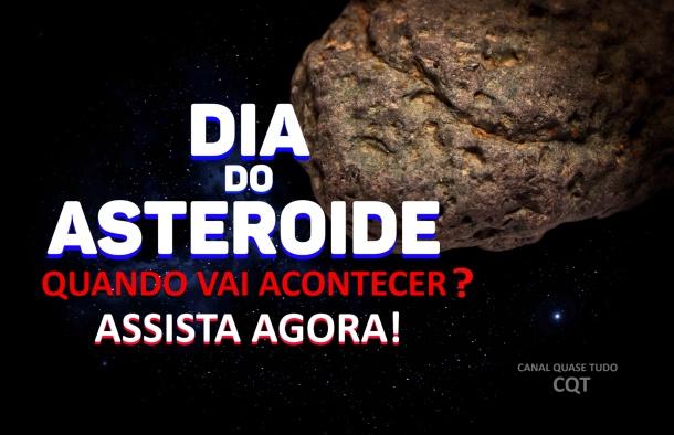 DIA INTERNACIONAL DO ASTEROIDE, CANAL QUASE TUDO