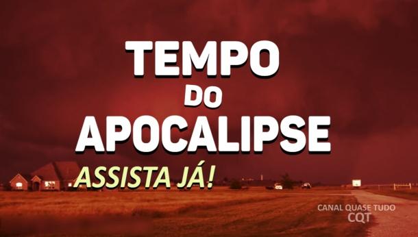 FIM DOS TEMPOS, BIBLIA SAGRADA, APOCALIPSE, CANAL QUASE TUDO