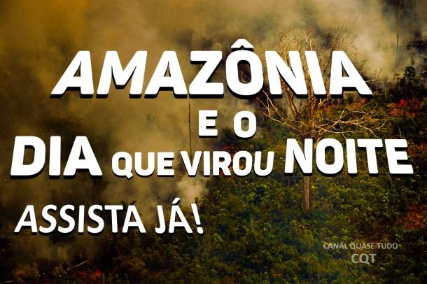 AMAZÔNIA, APOCALIPSE VINDA DE CRISTO, BIBLIA,  CANAL QUASE TUD