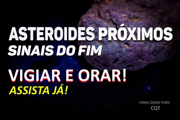 asteroides, BIBLIA SAGRADA, APOCALIPSE, CANAL QUASE TUDO