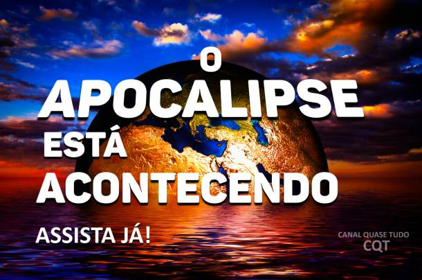 APOCALIPSE, BIBLIA, JESUS CRISTO, CANAL QUASE TUDO, MATEUS 24