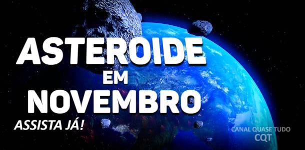 ASTEROIDE EM NOVEMBRO, CANAL QUASE TUDO, FIM DOS TEMPOS, BIBLIA, APOCALIPSE, METEUS 24