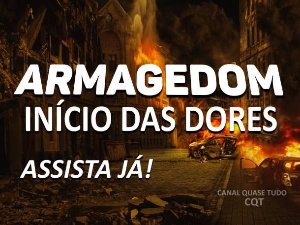 ARMAGEDOM, VINDA E CRISTO, APOCALIPSE, CANAL QUASE TUDO