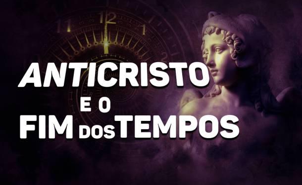 ANTICRISTO, APOCALIPSE, FIM DOS TEMPOS, CANAL QUASE TUDO, BIBLIA