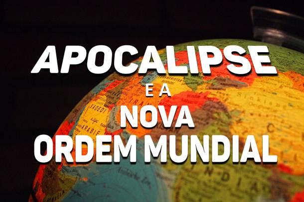 APOCALIPSE E A NOVA ORDEM MUNDIAL, FIM DOS TEMPOS, BIBLIA SAGRADA, CANAL QUASE TUDO