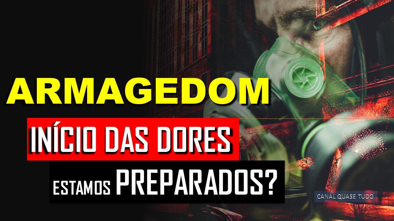 ARMAGEDOM, INICIO DAS DORES, APOCALIPSE, FIM DOS TEMPOS, BIBLIA, CANAL QUASE TUDO, VOLTA DE CRISTO